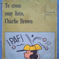 Tebeos: TE CREES MUY LISTO, CHARLIE BROWN. CHARLES M. SCHULZ. Lote 99068051