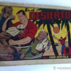 Tebeos: JUAN CENTELLA - EN EL DESIERTO ARDIENTE- USADO. Lote 99133107