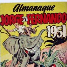 Tebeos: L-2262. JORGE Y FERNANDO. ALMANAQUE 1951. ORIGINAL. HISPANO AMERICANA.. Lote 101990879