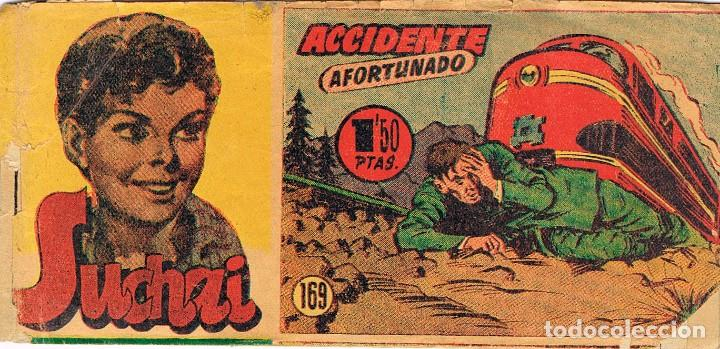 SUCHAI Nº 169. ACCIDENTE AFORTUNADO. ORIGINAL (Tebeos y Comics - Hispano Americana - Suchai)