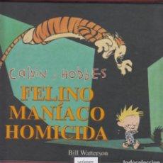 BDs: CALVIN Y HOBBES, FELINO, MANÍACO Y HOMICIDA, POR: BILL WATTERSON. . Lote 134164118