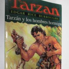 Tebeos: TARZAN - EDGAR RICE BURROUGHS - TARZÁN Y LOS HOMBRES HORMIGAS Nº 10 - EDHASA 1995.. Lote 145005266