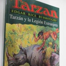 Tebeos: TARZAN - EDGAR RICE BURROUGHS - TARZÁN Y LA LEGIÓN EXTRANJERA Nº 22 - EDHASA 1995.. Lote 145007662