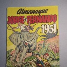 Tebeos - JORGE Y FERNANDO (1949, HISPANO AMERICANA) EXTRA 2 · 30-XI-1950 · Almanaque JORGE Y FERNANDO 1951 - 145842474