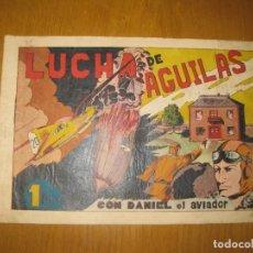 Tebeos: LUCHA DE AGUILAS CON DANIEL EL AVIADOR.HISPANOAMERICANA DE EDICIONES. ORIGINAL.. Lote 147297902