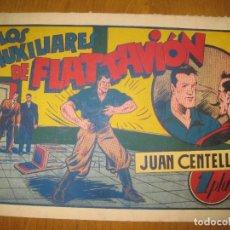 Tebeos: JUAN CENTELLA. LOS AUXILIARES DE FLATTAVION. HISPANO AMERICANA DE EDICIONES. ORIGINAL.. Lote 147583582