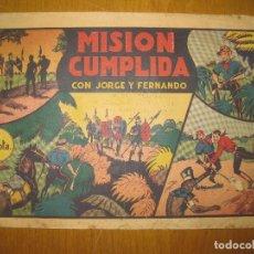 Tebeos: JORGE Y FERNANDO. MISION CUMPLIDA. HISPANO AMERICANA DE EDICIONES. ORIGINAL.. Lote 148294890