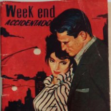 Tebeos: HISPANO AMERICANA DE EDICIONES, S.A - WEEK END ACCIDENTADO. Lote 162292470