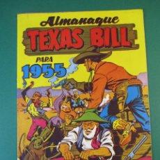 Tebeos: TEX (1954, HISPANO AMERICANA) -TEXAS BILL- EXTRA 1 · 1954 · ALMANAQUE PARA 1955 *** EXCELENTE ***. Lote 172658915