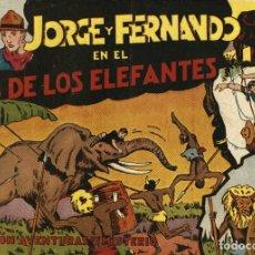 Tebeos: JORGE Y FERNANDO-1: JORGE Y FERNANDO EN EL PAÍS DE LOS ELEFANTES (HISPANO AMERICANA, 1940). Lote 177709172