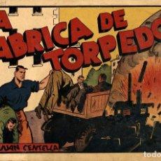Tebeos: JUAN CENTELLA-47: LA FÁBRICA DE TORPEDOS (HISPANO AMERICANA, 1940). Lote 177735849