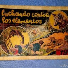 Tebeos: LUCHANDO CONTRA LOS ELEMENTOS AVENTURA DE JUAN Y LUIS AÑOS 40 ORIGINAL VER FOTOS Y DESCRIPCION. Lote 178127363