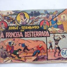 Tebeos: JORGE Y FERNANDO Nº 2 LA PRINCESA DESTERRADA HISPANO AMERICANA 1940 ORIGINAL. Lote 182576145