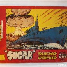 Tebeos: COMIC - SUGAR , AGENTE SECRETO - SUEÑO ATOMICO-1957. Lote 187089243