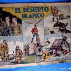 Tebeos: EL DESIERTO BLANCO. HISPANO AMERICANA, 1940'S.. Lote 196909660