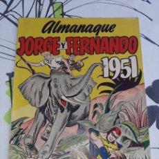 Tebeos: ALMANAQUE DE JORGE Y FERNANDO PARA 1951, ORIGINAL EN BUEN ESTADO. Lote 222433428