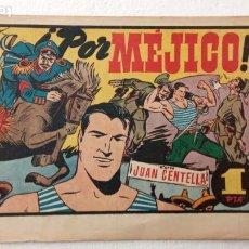 Tebeos: JUAN CENTELLA ORIGINAL Nº 111 - EDI. HISPANO AMERICANA 1940 - ¡ POR MÉJICO !. Lote 234487175