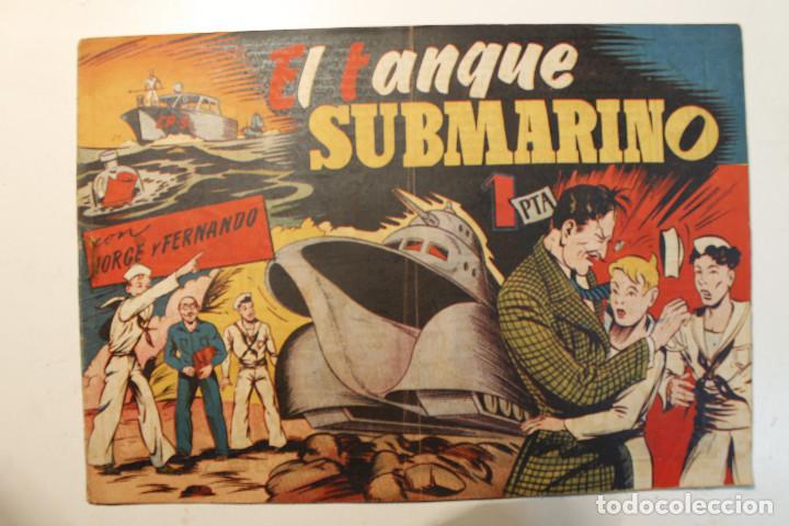 """JORGE Y FERNANDO, EDIT. HISPANO AMERICANA, ORIGINAL 1940, NÚMERO. """" EL TANQUE SUBMARINO """" (Tebeos y Comics - Hispano Americana - Jorge y Fernando)"""