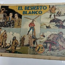 Tebeos: EL DESIERTO BLANCO DE HISPANO AMERICANA ED. - ORIGINAL AÑOS 40-. Lote 254986140