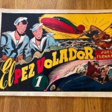 Tebeos: JORGE Y FERNANDO / EL PEZ VOLADOR - 1 PTA - HISPANO AMERICANA - ORIGINAL - GCH. Lote 269200938