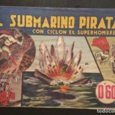 Tebeos: COMIC EDITORIAL HISPANO AMERICANA ORIGINAL CICLON EL SUPERHOMBRE EL SUBMARINO PIRATA. Lote 284476448