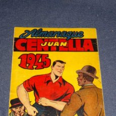 Tebeos: (M1) ALMANAQUE JUAN CENTELLAS 1945 - HISPANO AMERICANA, BUEN ESTADO DE CONSERVACIÓN. Lote 295022718