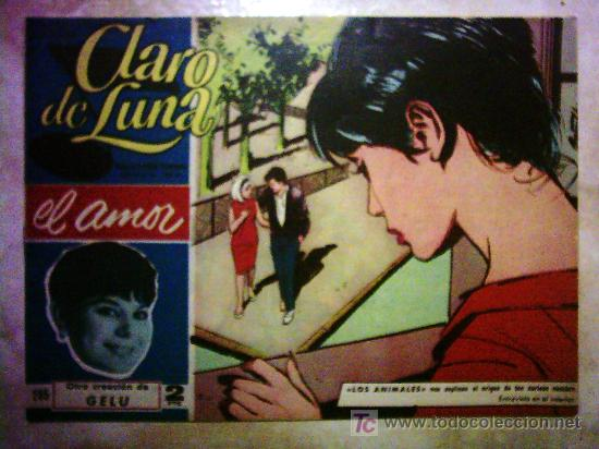 CLARO DE LUNA - EL AMOR , OTRA CREACIÓN DE GELU Nº 285 (Tebeos y Comics - Ibero Mundial)