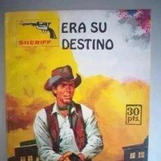 Tebeos: ERA SU DESTINO. NUM 200. COLECCION SHERIFF.. Lote 256777565