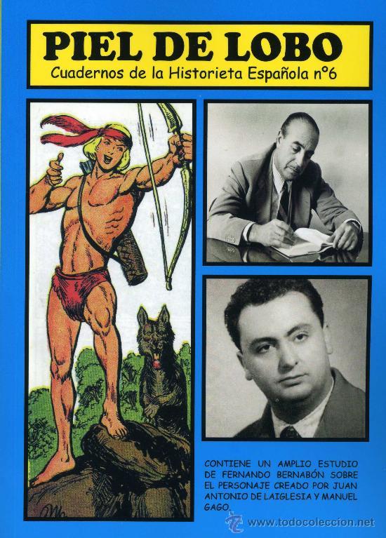 PIEL DE LOBO. JUAN ANTONIO DE LAIGLESIA Y MANUEL GAGO (AUTOR DE EL GUERRERO DEL ANTIFAZ) (Tebeos y Comics - Maga - Piel de Lobo)