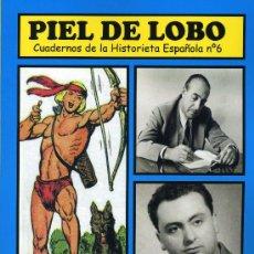 Tebeos: PIEL DE LOBO. JUAN ANTONIO DE LAIGLESIA Y MANUEL GAGO (AUTOR DE EL GUERRERO DEL ANTIFAZ). Lote 29105342