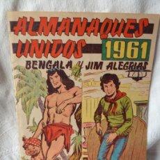 Tebeos: ALMANAQUES UNIDOS 1961 BENGALA Y JIM ALEGRIAS EDITORIAL MAGA. Lote 55942890