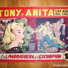 Tebeos: TONY Y ANITA : LOS ASES DEL CIRCO. Nº 115 : EN LA MADRIGUERA DEL ESCORPIÓN. - MAGA, [CA. 1956]. Lote 122549315