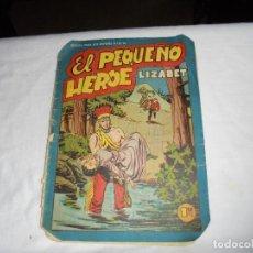 Tebeos: EL PEQUEÑO HEROE Nº 50.LIZABET. Lote 126739943
