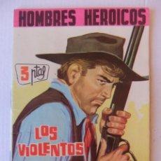 Tebeos: HOMBRES HEROICOS Nº 7 LOS VIOLENTOS EDITORIAL MAGA. Lote 154619094