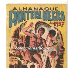 Tebeos: PANTERA NEGRA EXTRAORDINARIO Nº 1 ALMANAQUE 1957 TEBEO ORIGINAL EDITORIAL MAGA ORTÍZ RARO! LEER !!! . Lote 166997160