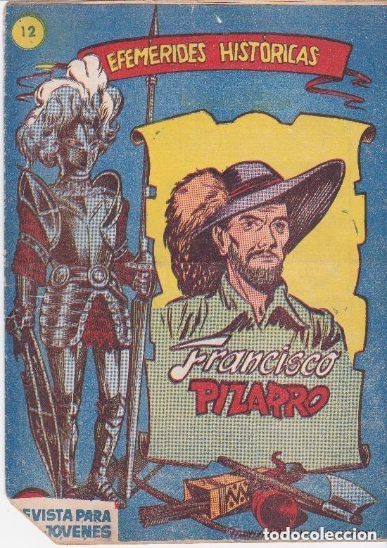 EFEMÉRIDES HISTÓRICAS,FRANCISCO PIZARRO - Nº. 12 (Tebeos y Comics - Maga - Otros)