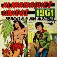 Tebeos: ALMANAQUES UNIDOS 1961: BENGALA Y JIM ALEGRIAS. Lote 178650885