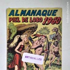 Tebeos: COMIC ALMANAQUE 1960 PIEL DE LOBO EDITORIAL MAGA-SIMIL BRUGUERA,TORAY,VALENCIANA.. Lote 213714847