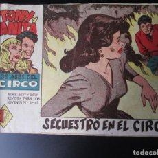 Tebeos: TONY Y ANITA (1960, MAGA) 7 · 24-VIII-1960 · SECUESTRO EN EL CIRCO. Lote 220506873