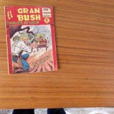 Tebeos: EL GRAN BUSH Nº 11 EDITA MAGA. Lote 236497255