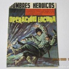 Tebeos: HOMBRES HEROICOS NUMERO 4 OPERACIÓN LOCURA ED. MAGA, 1962. Lote 244451155