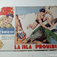 Tebeos: ORIGINAL TONY Y ANITA LOS ASES DEL CIRCO LA ISLA PROHIBIDA NÚMERO 37 MAGA 1960. Lote 263925320