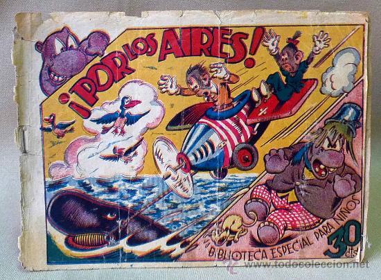 TBO, COMIC, BIBLIOTECA ESPECIAL PARA NIÑOS, POR LOS AIRES, HIPO, GRAFICAS MARCO, 1940S (Tebeos y Comics - Marco - Hipo (Biblioteca especial))