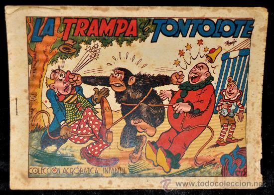 COMIC ANTIGUO LA TRAMPA DE TONTOLOTE. COLECCION ACROBATICA INFANTIL. (Tebeos y Comics - Marco - Acrobática Infantil)