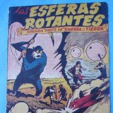 Tebeos: GUERRA A LA TIERRA , SEGUNDA PARTE ,LAS ESFERAS ROTANTES , MARCO 1945. Lote 61511511