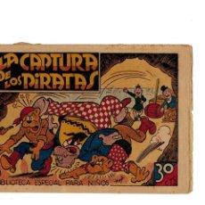 Tebeos: BIBLIOTECA ESPECIAL PARA NIÑOS -LA CAPTURA DE LOS PIRATAS- ORIGINAL,1942.. Lote 147537530