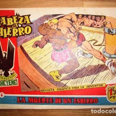 Tebeos: CABEZA DE HIERRO. Nº 6 : LA MUERTE DE UN ESBIRRO (COLECCIÓN CHEYENE). Lote 155951378