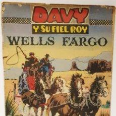 Tebeos: DAVY Y SU FIEL ROY Nº 318 WELLS FARGO 1967 RICARDO BEYLOC BASTANTE DETERIORADO. Lote 222811048