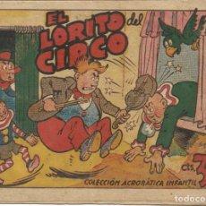 Tebeos: COLECCIÓN ACROBÁTICA INFANTIL EL LORITO DEL CIRCO ORIGINAL. 35 CTS AÑO 1942. Lote 224856136