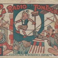 Tebeos: COLECCIÓN ACROBÁTICA INFANTIL LA RADIO DE TONTOLETE ORIGINAL. 30 CTS AÑO 1942. Lote 224857228